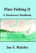 Flats Fishing II: A Shoalwater Handbook by Jan S. Maizler