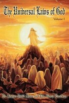 The Universal Laws of God: Volume I