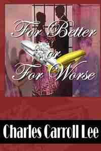 For Better or for Worse by Charles Carroll Lee