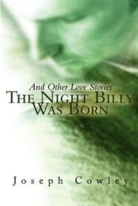 The Night Billy Was Born: And Other Love Stories