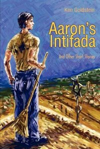 Aaron's Intifada: And Other Short Stories
