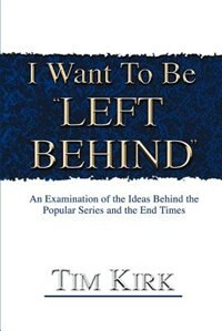I Want To Be ¿Left Behind¿: An Examination of the Ideas Behind the Popular Series and the End Times