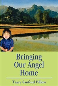 Bringing Our Angel Home by Tracy S. Pillow