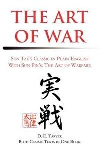 The Art of War: Sun Tzu's Classis in Plain English with Sun Pin's: The Art of Warfare by D. E. Tarver