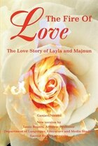 The Fire Of Love: The Love Story of Layla and Majnun