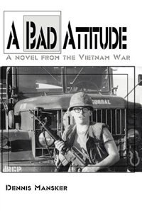 A Bad Attitude: A novel from the Vietnam War