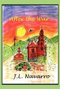 Book After the War by Joe L. Navarro