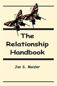 The Relationship Handbook by Jan S. Maizler