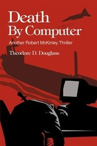 Death by Computer by Theodore D. Douglass