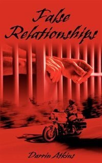 False Relationships by Darrin E. Atkins