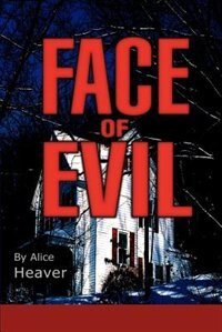 Face of Evil by Alice Heaver