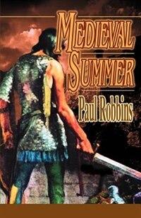 Medieval Summer by Paul Robbins