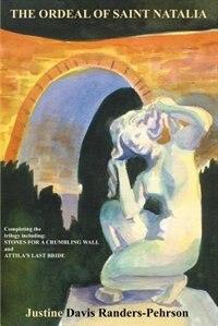 The Ordeal of Saint Natalia by Justine Davis Randers-Pehrson