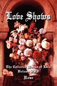Love Shows: The Collected Works of Lala Volume III by Rose
