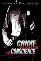 Crime, Passion & Conscience
