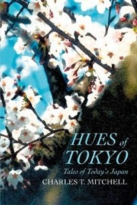 Hues of Tokyo: Tales of Today's Japan