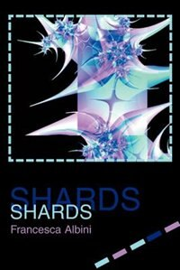 Shards by Francesca Albini