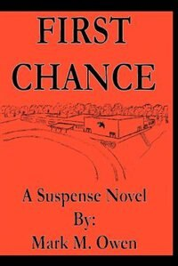 Book First Chance: A Suspense Novel by Mark M. Owen