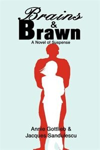 Brains & Brawn: A Novel of Suspense