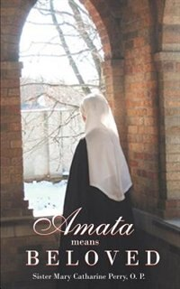 Book Amata Means Beloved by Sister Mary Catharine Perry O. P.