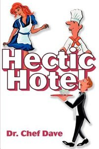 Hectic Hotel by Dr Chef Dr Chef Dave