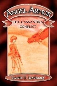 Angel Armor: The Cassandra Conflict de Lewis J. Lovhaug