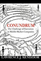 Conundrum: The Challenge of Execution in Middle-Market Companies