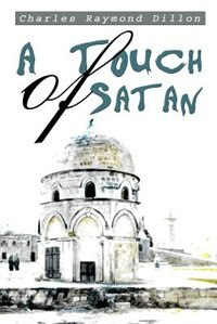 A Touch of Satan by Charles Raymond Dillon