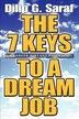 The 7 Keys to a Dream Job: A Career Nirvana Playbook! by Dilip G Saraf