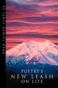 Poetry's New Leash on Life by James Daniel Darr