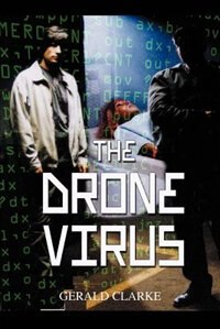 Book The Drone Virus by Gerald Clarke