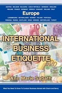 International Business Etiquette: Europe by Ann Marie Sabath