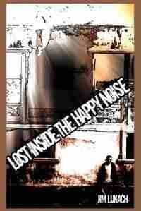 Lost Inside the Happy Noise by Jim Lukach
