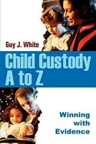 Child Custody A to Z: Winning with Evidence