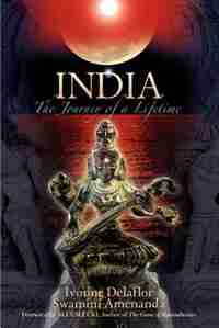 India: The Journey of a Lifetime by Ivonne Delaflor
