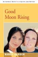 Good Moon Rising