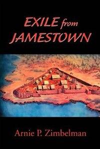 Exile from Jamestown by Arnie P. Zimbelman