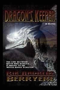 Dragon's Keeper: A Novel by Rik Andreas Berryere