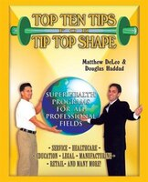 Top Ten Tips For Tip Top Shape: Super Health Programs For All Professional Fields