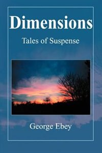 Dimensions: Tales of Suspense by George Ebey
