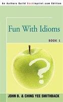Fun With Idioms: Book 1