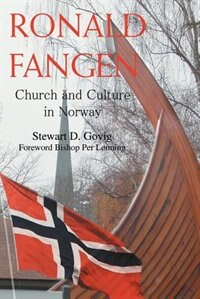 Ronald Fangen: Church and Culture in Norway by Stewart D Govig