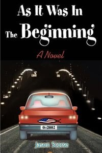 As It Was in the Beginning: A Novel