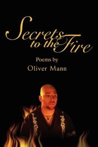 Secrets to the Fire by Oliver Mann