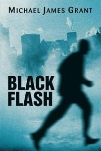 Black Flash by Michael James Grant