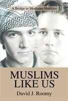 Muslims Like Us: A Bridge to Moderate Muslims