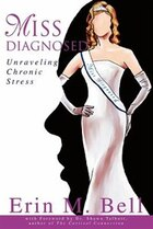 Miss Diagnosed: Unraveling Chronic Stress