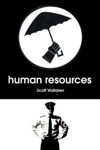 Human Resources by Scott Walldren