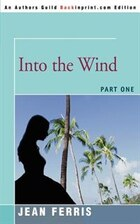 Into the Wind: Part One
