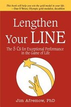 Lengthen Your Line: The 5 Cs for Exceptional Performance in the Game of Life